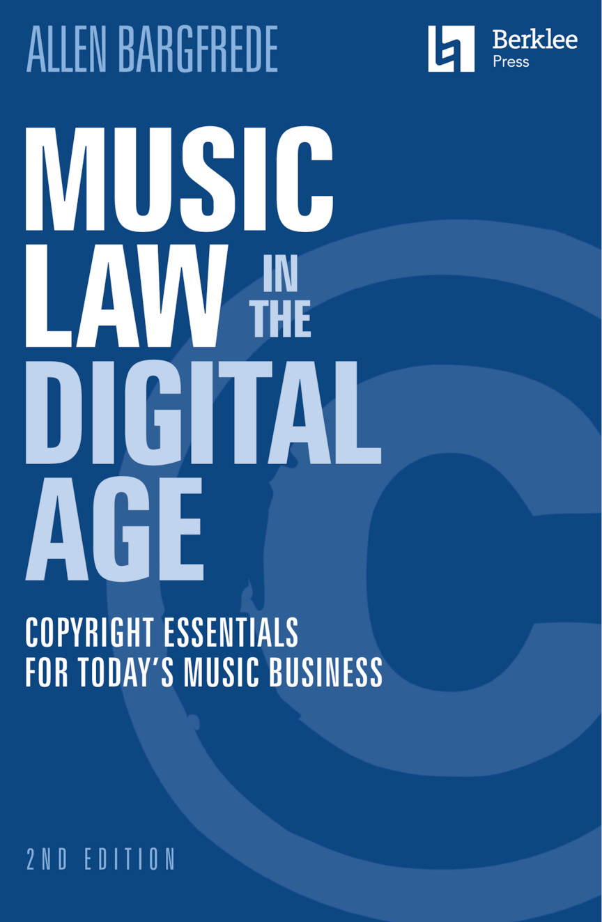 Music Law in the Digital Age – 2nd Edition