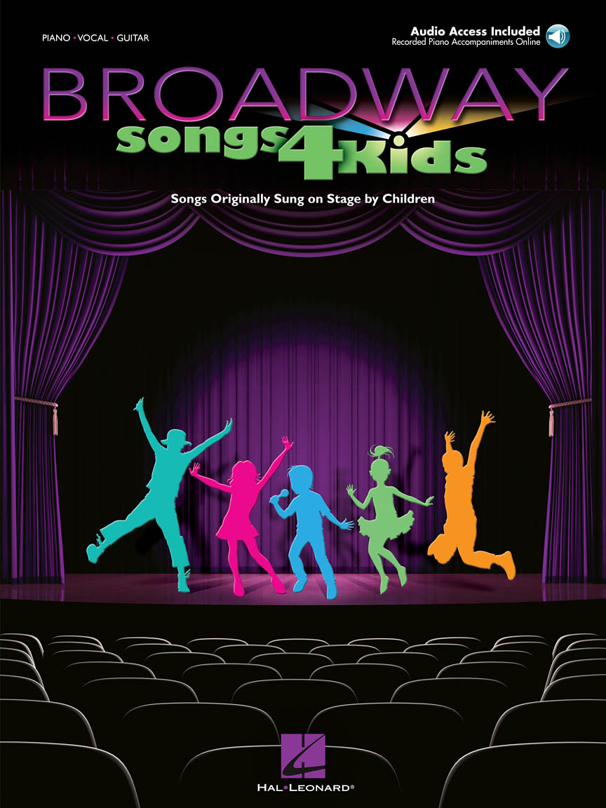 Broadway Songs for Kids - Songs Originally Sung on Stage by