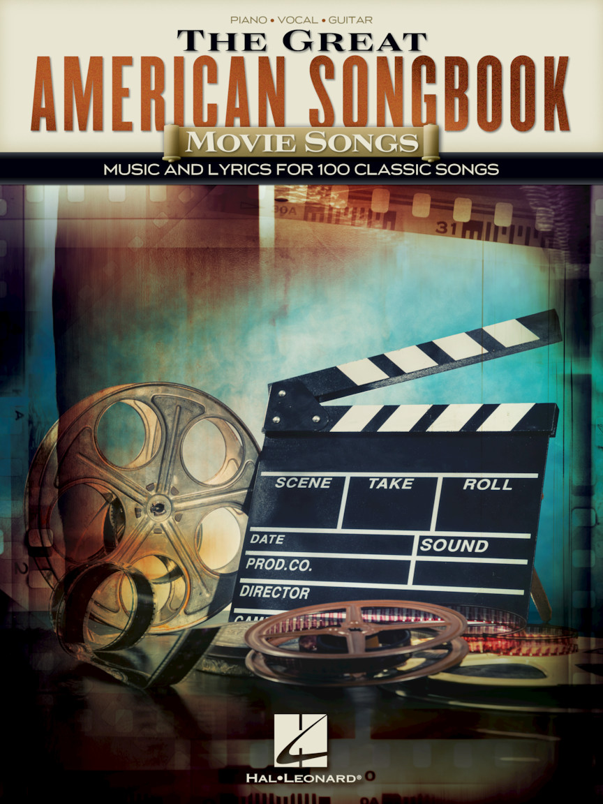 The Great American Songbook Movie Songs Music And Lyrics For 100 Classic Songs Hal Leonard Online