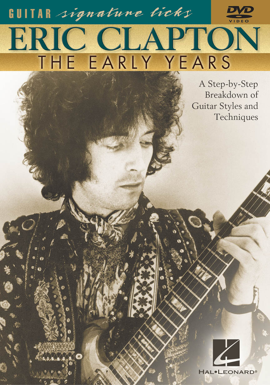 Eric Clapton The Early Years A Step By Step Breakdown Of Guitar Styles And Techniques Hal Leonard Online