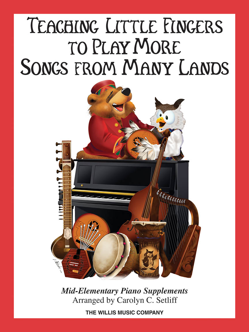 Teaching Little Fingers to Play More Songs from Many Lands