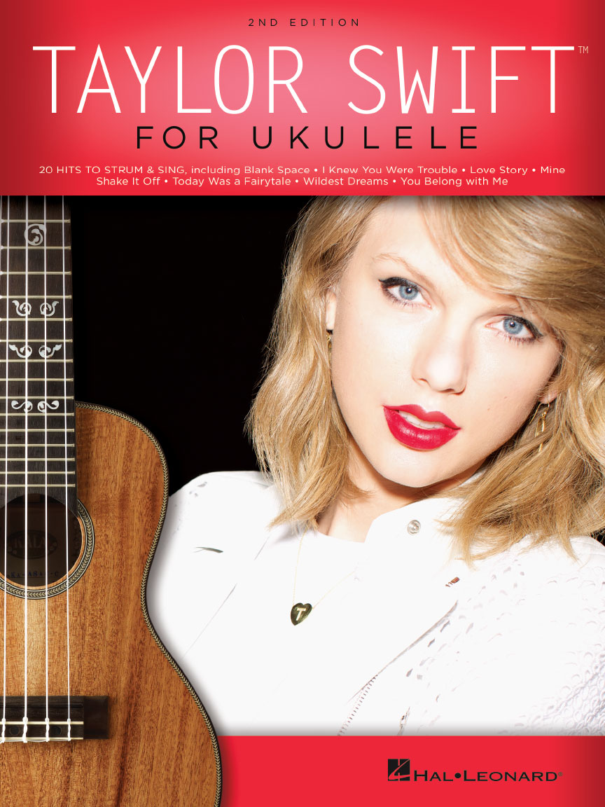 Taylor Swift For Ukulele 2nd Edition Hal Leonard Online