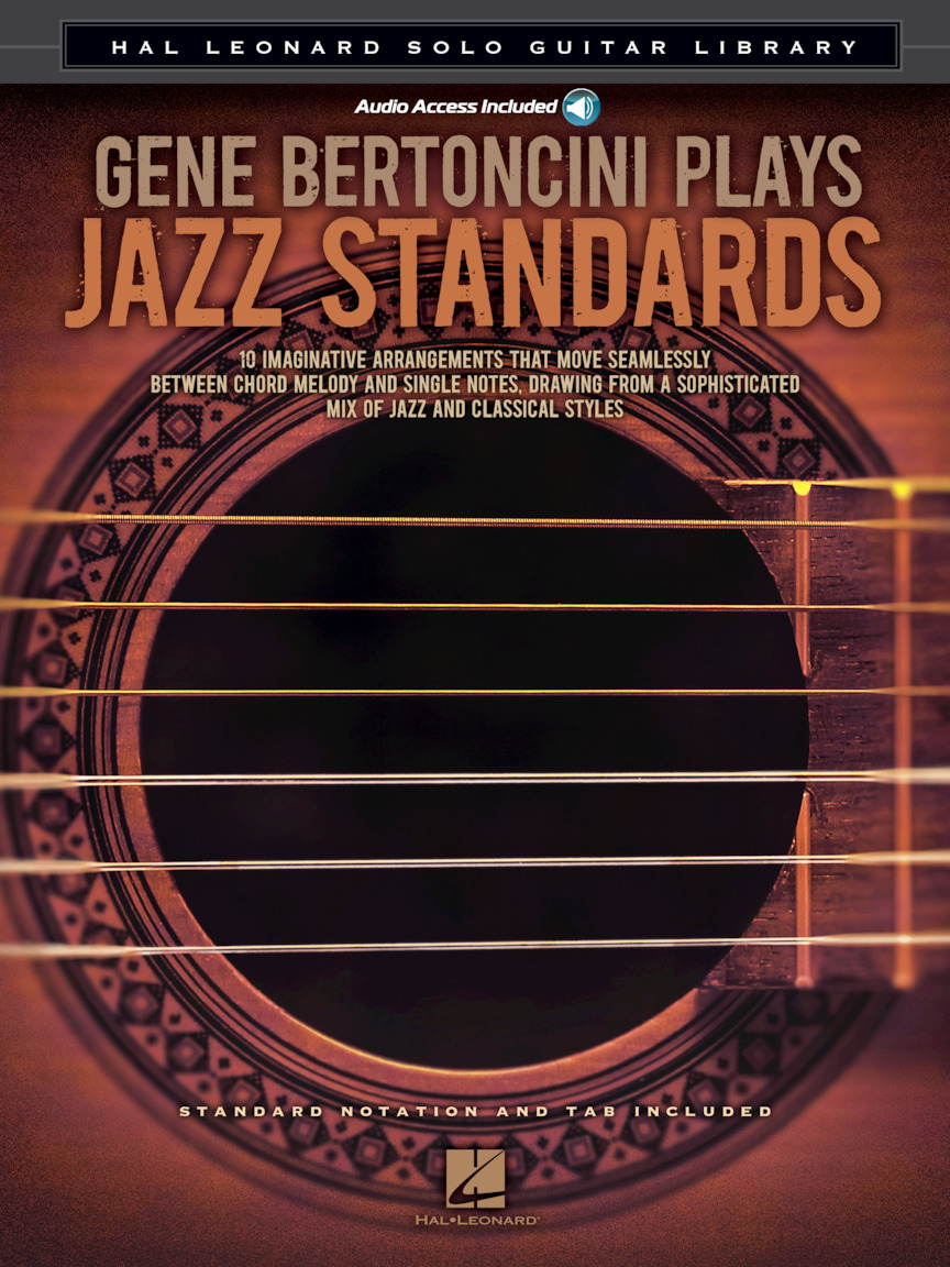 Gene Bertoncini Plays Jazz Standards - Hal Leonard Solo